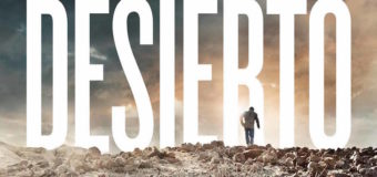Desierto DVD Review: Gael Garcia Bernal & Jeffrey Dean Morgan Have A Battle Of The Borders