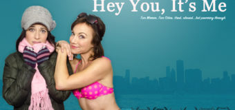 "Film and TV Now Interview: Suzanne Schmidt & Frankie Ingrassia Highlight Strong Female Friendships with ""Hey You, It's Me"""